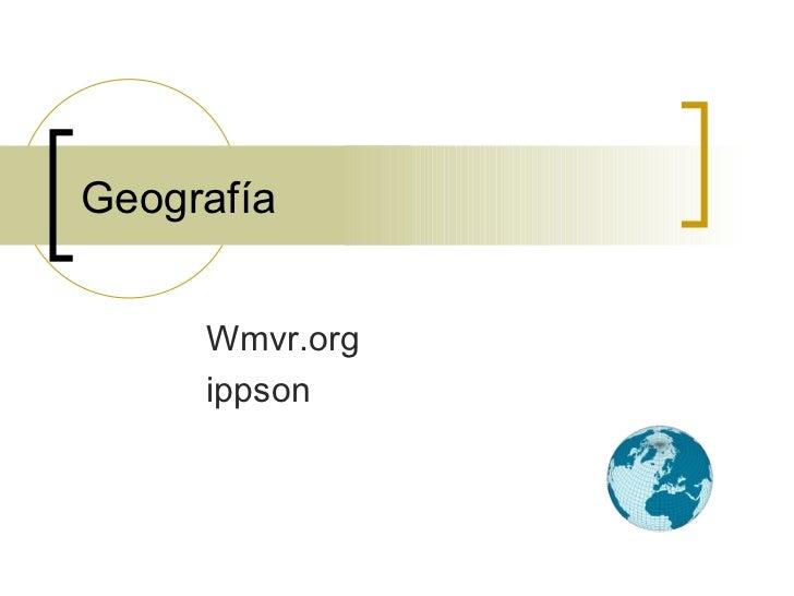 Geografía Wmvr.org ippson