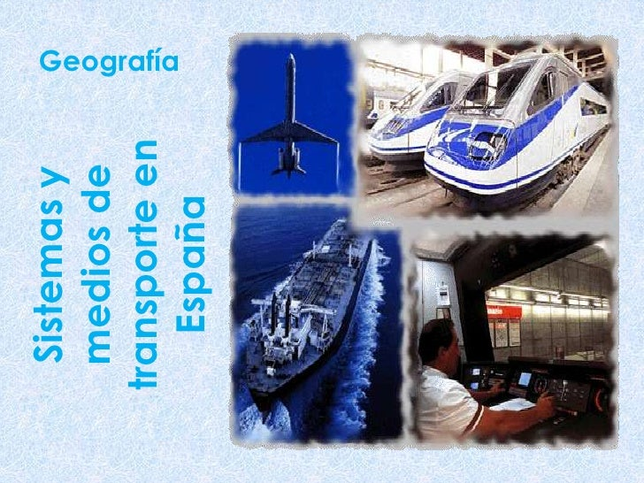 Sistemas y  medios detransporte en                Geografía    España