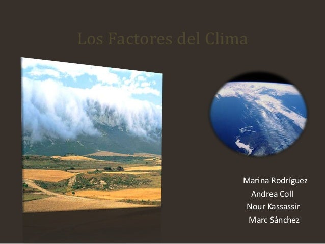 Los Factores del ClimaMarina RodríguezAndrea CollNour KassassirMarc Sánchez