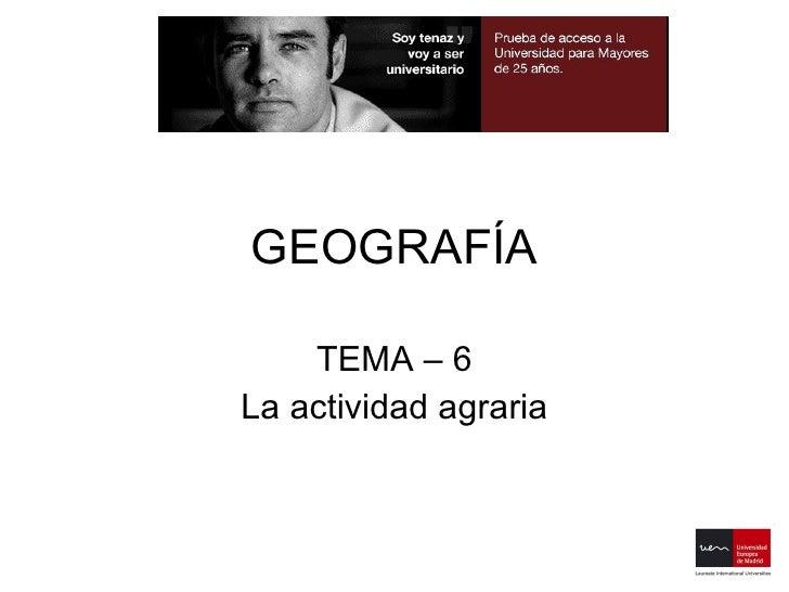 GEOGRAFÍA TEMA – 6 La actividad agraria