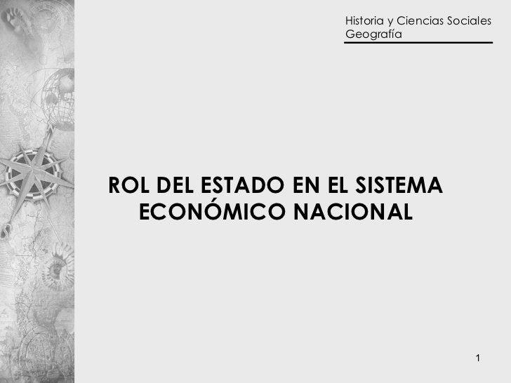 ROL DEL ESTADO EN EL SISTEMA  ECONÓMICO NACIONAL
