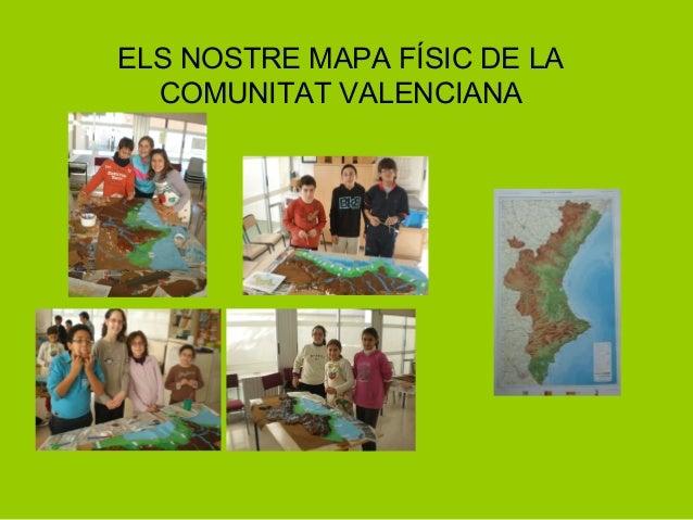 ELS NOSTRE MAPA FÍSIC DE LA  COMUNITAT VALENCIANA