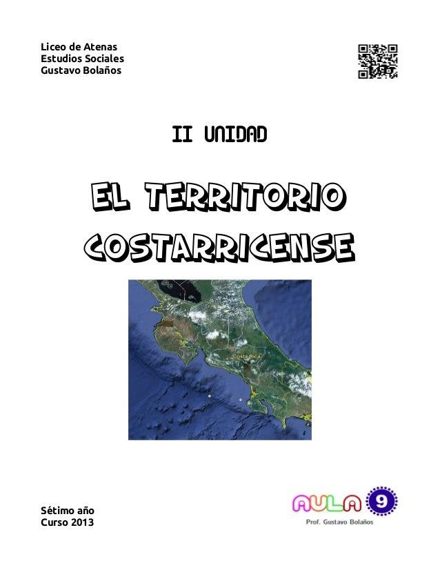 Liceo de AtenasEstudios SocialesGustavo Bolaños                    II UNIDAD        El territorio        costarricenseSéti...