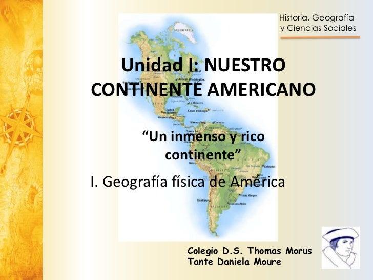 """Historia, Geografía                                y Ciencias Sociales  Unidad I: NUESTROCONTINENTE AMERICANO       """"Un in..."""