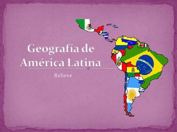 Geografía de América Latina<br />Relieve<br />
