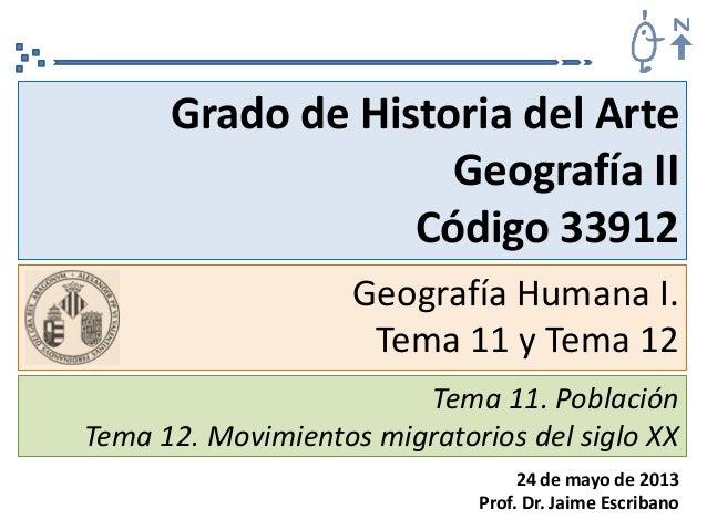 Tema 11. PoblaciónTema 12. Movimientos migratorios del siglo XX24 de mayo de 2013Prof. Dr. Jaime EscribanoGrado de Histori...