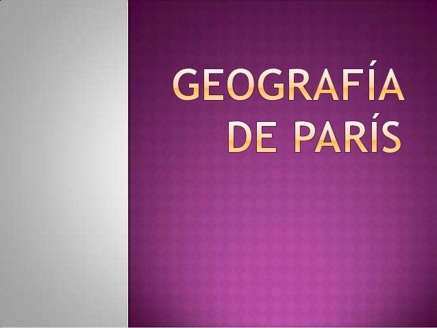  Parísestá situado en el norte de Francia, en el centro de la cuenca parisina. La ciudad es atravesada por el río Sena. E...