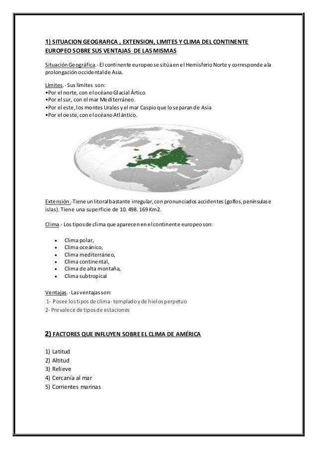 1) SITUACION GEOGRAFICA , EXTENSION, LIMITES Y CLIMA DEL CONTINENTE EUROPEO SOBRE SUS VENTAJAS DE LAS MISMAS SituaciónGeog...