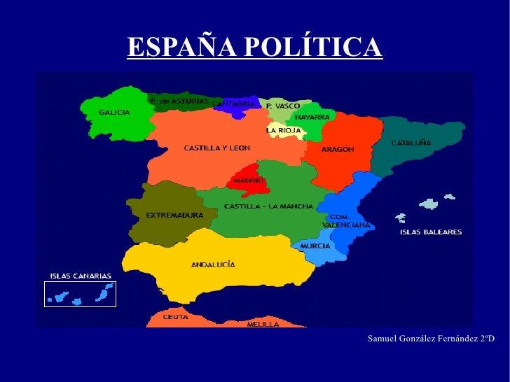 ESPAÑA POLÍTICA Samuel González Fernández 2ºD