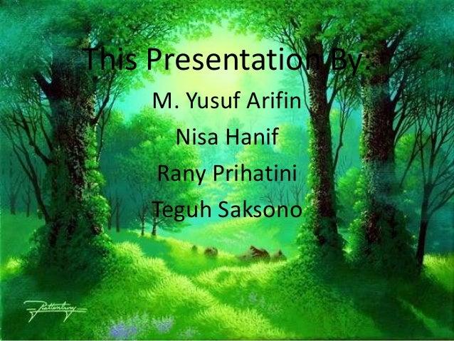 This Presentation By:     M. Yusuf Arifin       Nisa Hanif     Rany Prihatini     Teguh Saksono