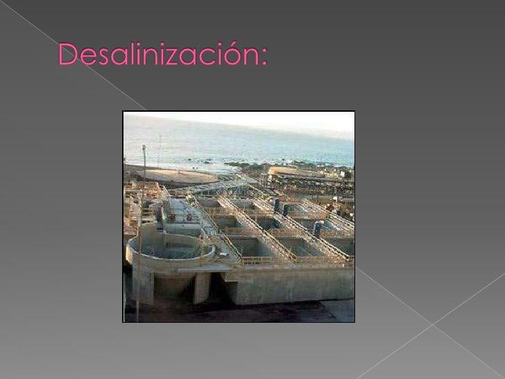 Desalinización:<br />