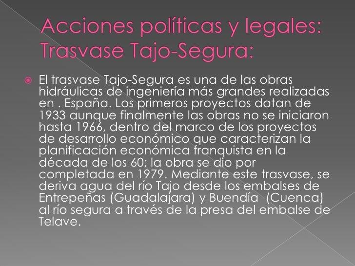 Acciones políticas y legales: Trasvase Tajo-Segura:<br />El trasvase Tajo-Segura es una de las obras hidráulicas de ingeni...