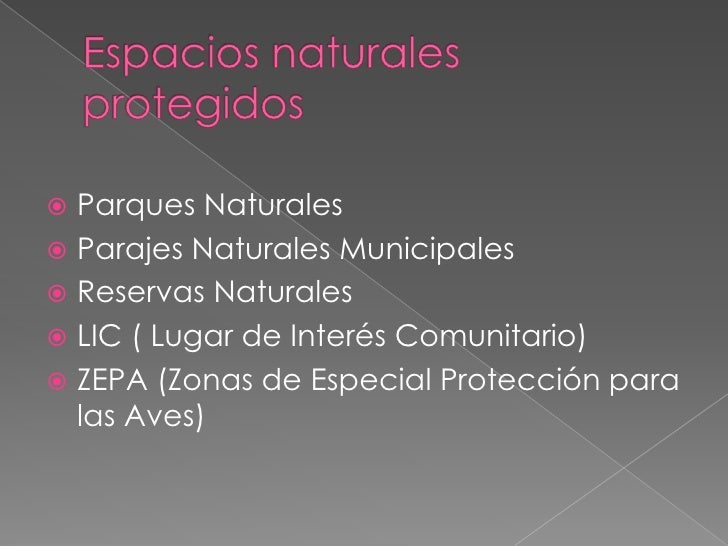Espacios naturales protegidos<br />Parques Naturales <br />Parajes Naturales Municipales <br />Reservas Naturales <br />LI...