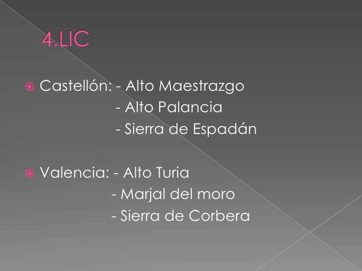4.LIC<br />Castellón: - Alto Maestrazgo<br />   - Alto Palancia<br />- Sierra de Espadán<br />Valencia: - Alto Turia<br />...