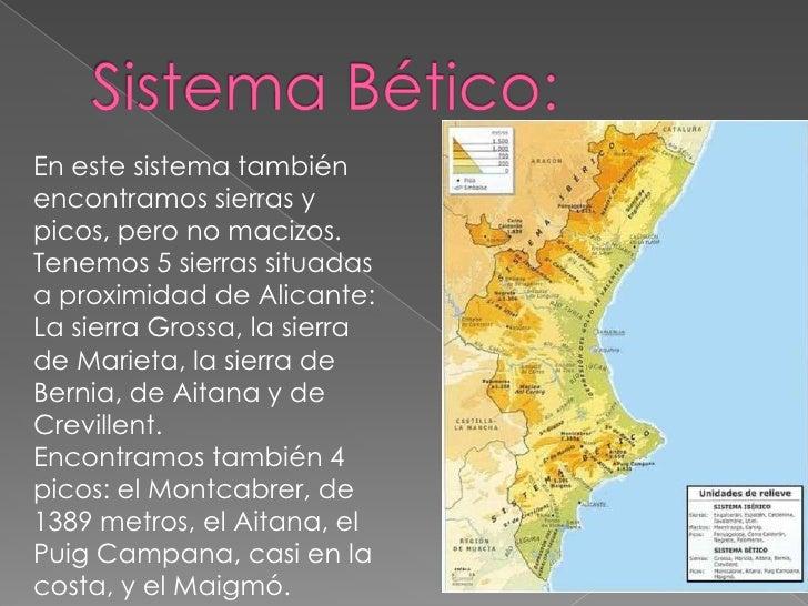Sistema Bético:<br />En este sistema también encontramos sierras y picos, pero no macizos. <br />Tenemos 5 sierras situada...