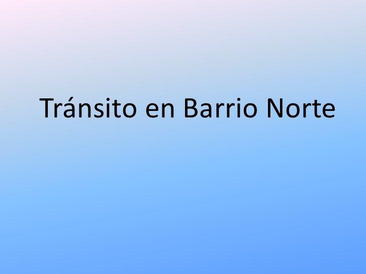 Tránsito en Barrio Norte