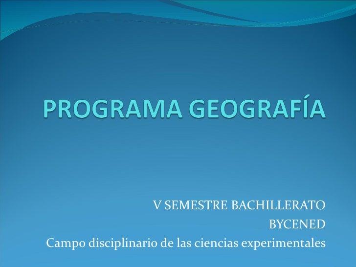 V SEMESTRE BACHILLERATO BYCENED Campo disciplinario de las ciencias experimentales