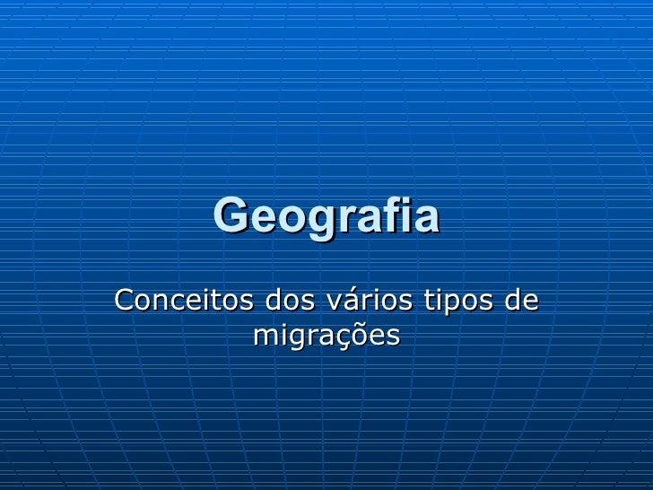 Geografia Conceitos dos vários tipos de migrações