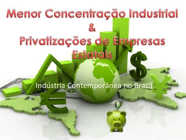 Indústria Contemporânea no Brasil