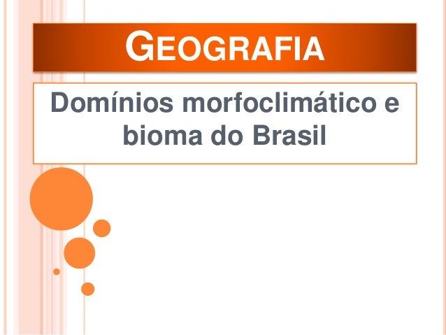 GEOGRAFIA Domínios morfoclimático e bioma do Brasil