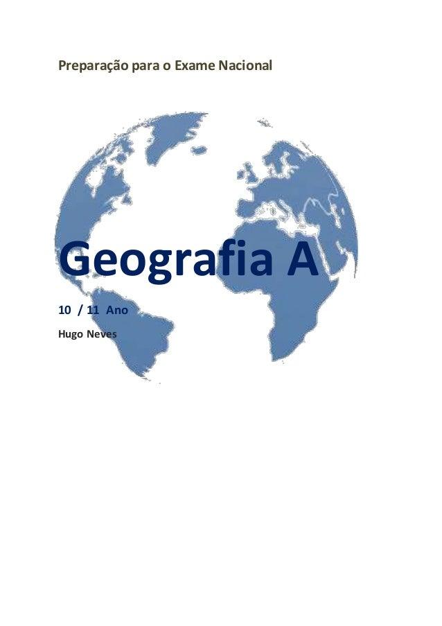 Preparação para o Exame Nacional  Geografia A  10 / 11 Ano  Hugo Neves