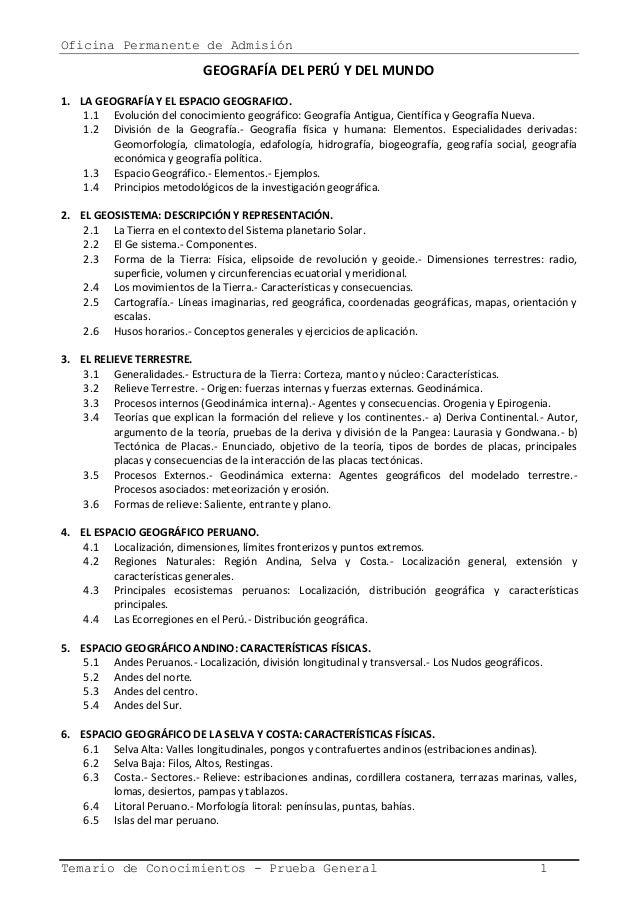 Oficina Permanente de Admisión Temario de Conocimientos - Prueba General 1 GEOGRAFÍA DEL PERÚ Y DEL MUNDO 1. LA GEOGRAFÍA ...