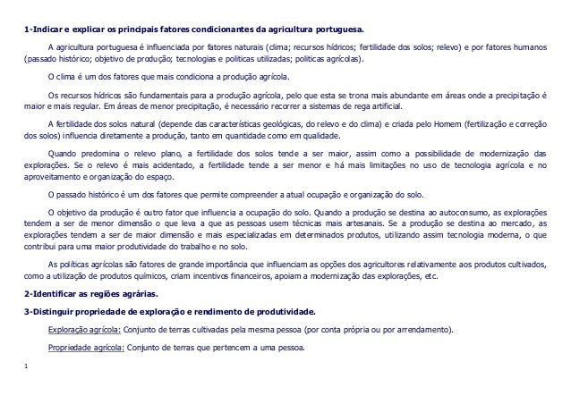 1-Indicar e explicar os principais fatores condicionantes da agricultura portuguesa. A agricultura portuguesa é influencia...