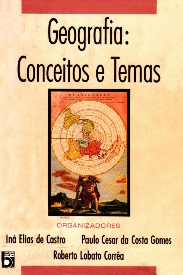 Geografia: conceitos e temas Nos últimos vinte anos o campo de pesquisa da Geografia vem sendo atravessado por diversas qu...
