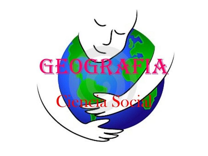 GEOGRAFIA Ciencia Social