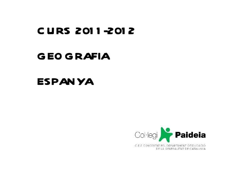 CURS 2011-2012 GEOGRAFIA ESPANYA