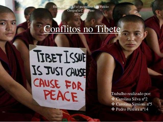 Escola Básica 2,3 c/ secundário José Falcão            Geografia C -12º ano                  2012/2013Conflitos no Tibete ...