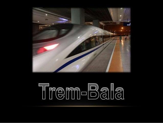 Trem-bala é um transporte público que circula em caminhos de ferro excedendo os 250 km/h. Tipicamente, os comboios de alta...