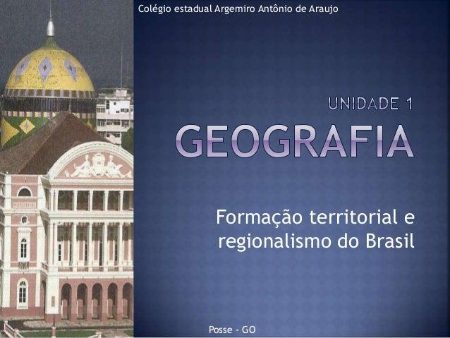 Colégio estadual Argemiro Antônio de Araujo  Formação territorial e regionalismo do Brasil  Posse - GO