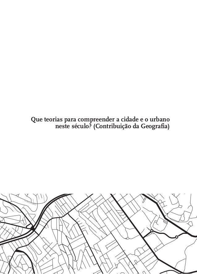 Que teorias para compreender a cidade e o urbano neste século? (Contribuição da Geografia)