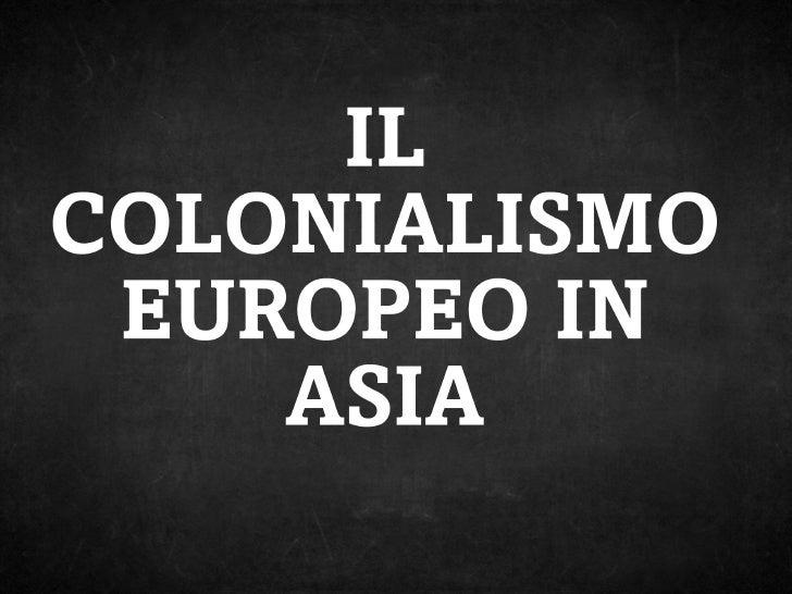 Geografia, 2012, colonialismo europeo in asia, camilla c., 2 ist tecn comm