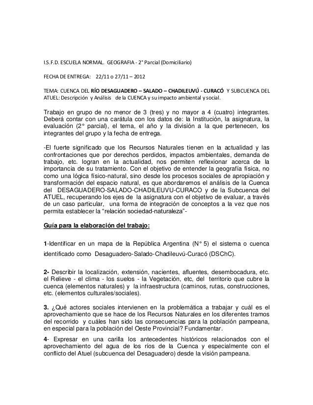 I.S.F.D. ESCUELA NORMAL. GEOGRAFIA - 2° Parcial (Domiciliario)FECHA DE ENTREGA: 22/11 o 27/11 – 2012TEMA: CUENCA DEL RÍO D...