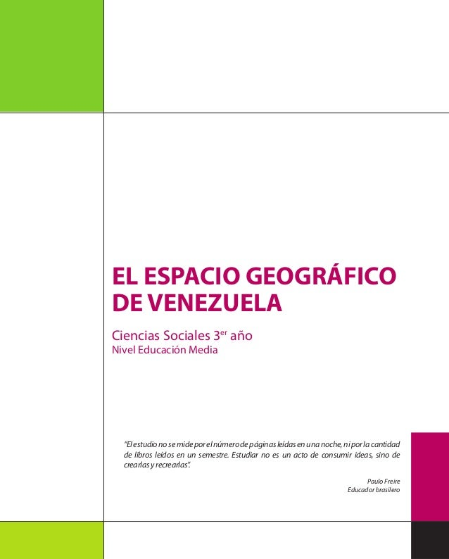 """EL ESPACIO GEOGRÁFICO DE VENEZUELA Ciencias Sociales 3er año Nivel Educación Media """"Elestudionosemideporelnúmerodepáginasl..."""