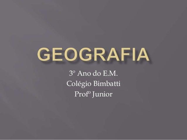 3º Ano do E.M. Colégio Bimbatti Profº Junior