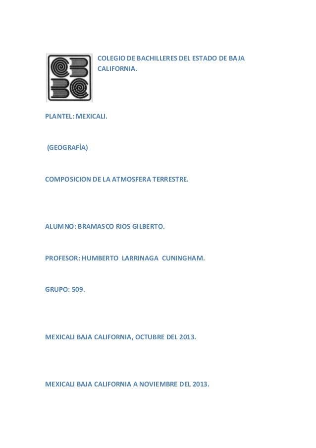 COLEGIO DE BACHILLERES DEL ESTADO DE BAJA CALIFORNIA.  PLANTEL: MEXICALI.  (GEOGRAFÍA)  COMPOSICION DE LA ATMOSFERA TERRES...