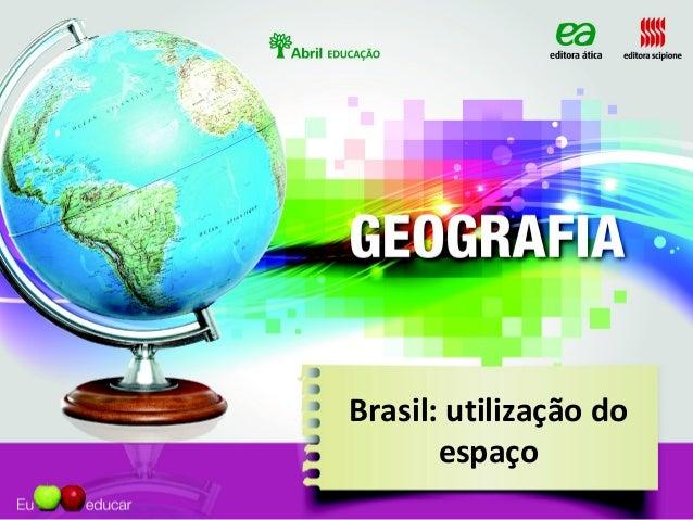 Brasil: utilização do  espaço