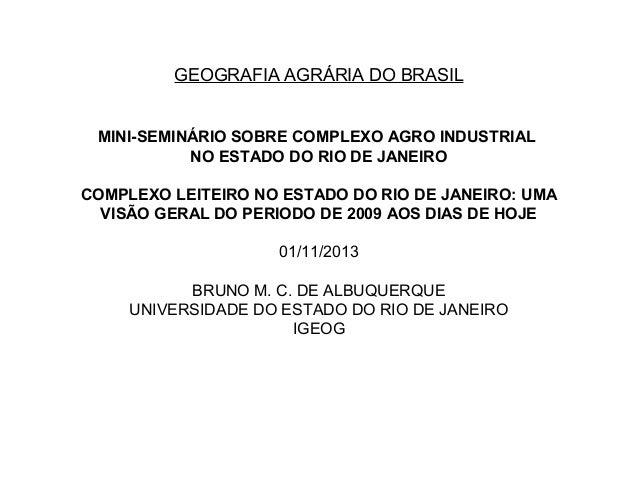 GEOGRAFIA AGRÁRIA DO BRASIL MINI-SEMINÁRIO SOBRE COMPLEXO AGRO INDUSTRIAL NO ESTADO DO RIO DE JANEIRO COMPLEXO LEITEIRO NO...