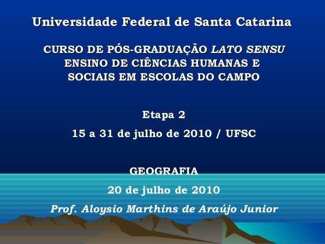 Universidade Federal de Santa Catarina CURSO DE PÓS-GRADUAÇÃO LATO SENSU    ENSINO DE CIÊNCIAS HUMANAS E    SOCIAIS EM ESC...
