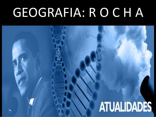 GEOGRAFIA: R O C H A
