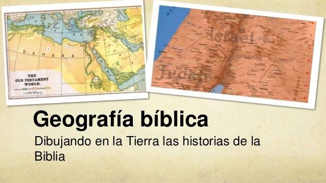 Geografía bíblica Dibujando en la Tierra las historias de la Biblia