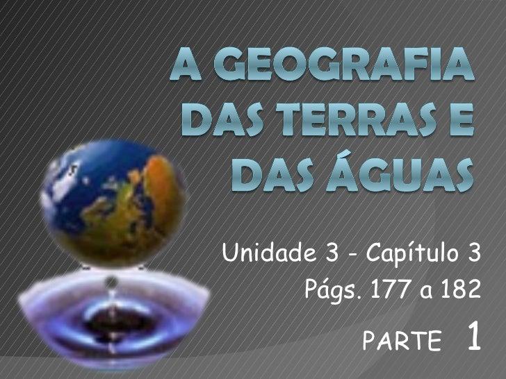 Unidade 3 - Capítulo 3      Págs. 177 a 182           PARTE    1