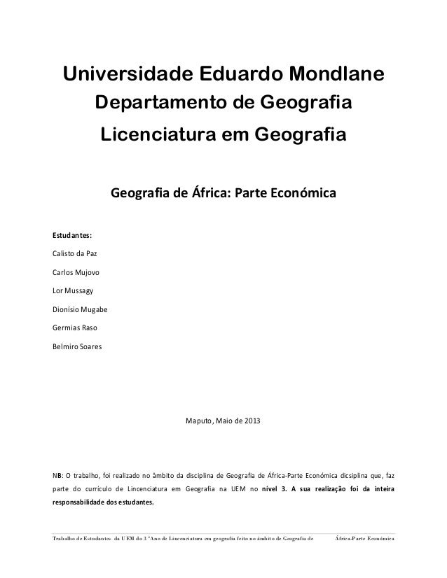 Trabalho de Estudantes da UEM do 3 °Ano de Lincenciatura em geografia feito no âmbito de Geografia de África-Parte Económi...