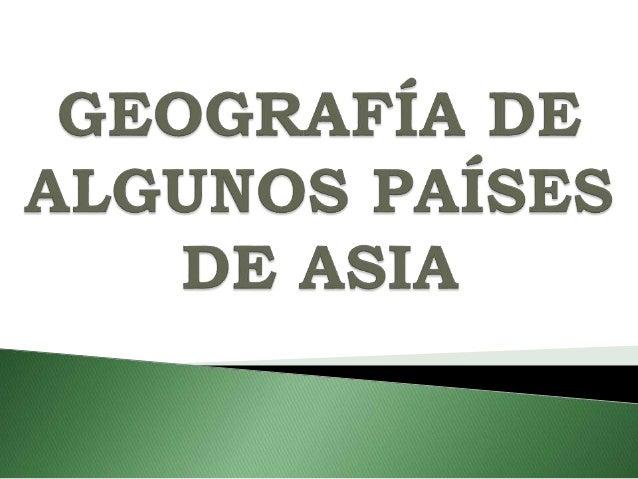 1. ASPECTO GEOGRÁFICO.- China, es un país ubicado en el este del continente asiático. Limita de la siguiente manera: ◦ Al ...