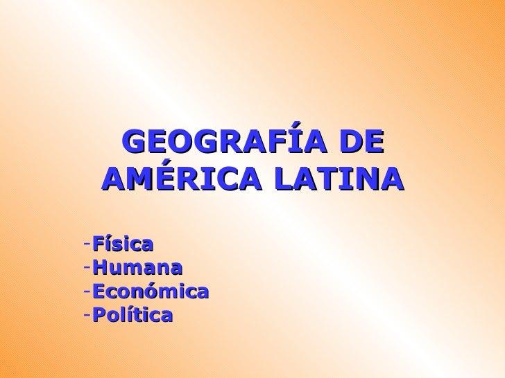 GEOGRAFÍA DE AMÉRICA LATINA-Física-Humana-Económica-Política