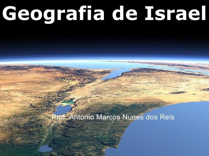 Geografia de Israel    Prof. Antonio Marcos Nunes dos Reis