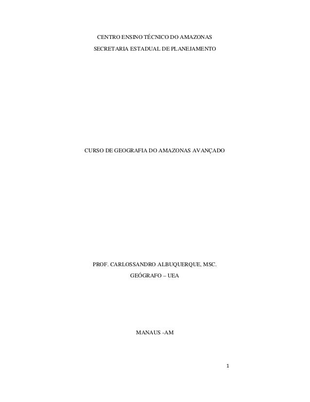 1 CENTRO ENSINO TÉCNICO DO AMAZONAS SECRETARIA ESTADUAL DE PLANEJAMENTO CURSO DE GEOGRAFIA DO AMAZONAS AVANÇADO PROF. CARL...